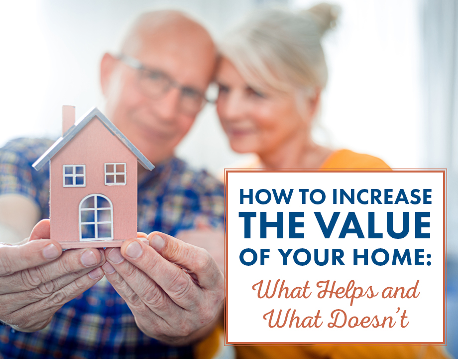 How To Increase The Value Of Your Home: What Helps and What Doesn't
