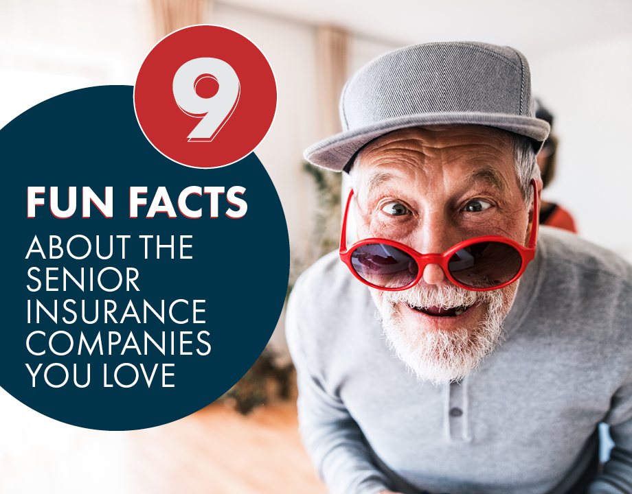 9 Fun Facts About the Senior Insurance Companies You Love