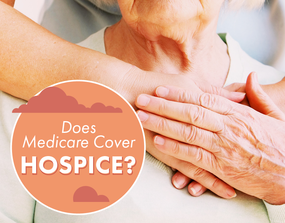 Does Medicare Cover Hospice?
