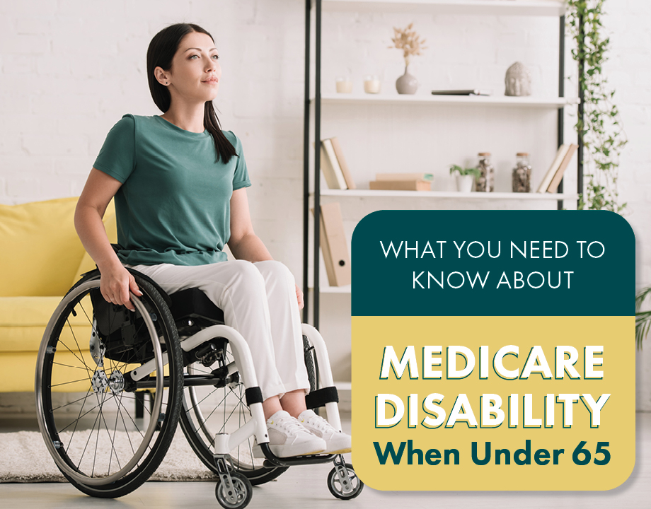 What You Need to Know About Medicare Disability When Under 65
