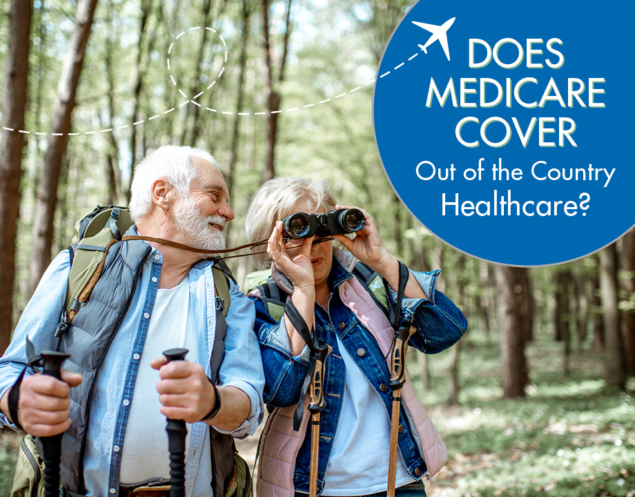 Does Medicare Cover Out of Country Healthcare?