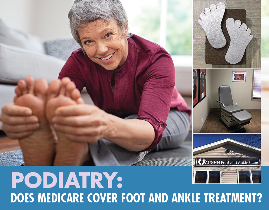 Podiatry: Does Medicare Cover Foot and Ankle Treatment?