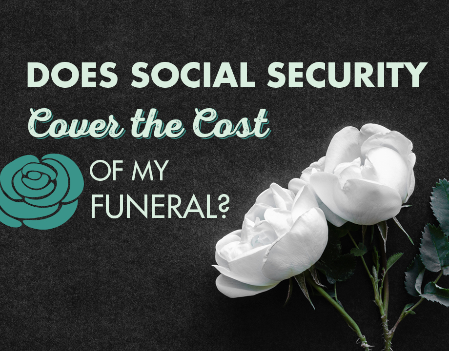 Does Social Security Cover the Cost of My Funeral?