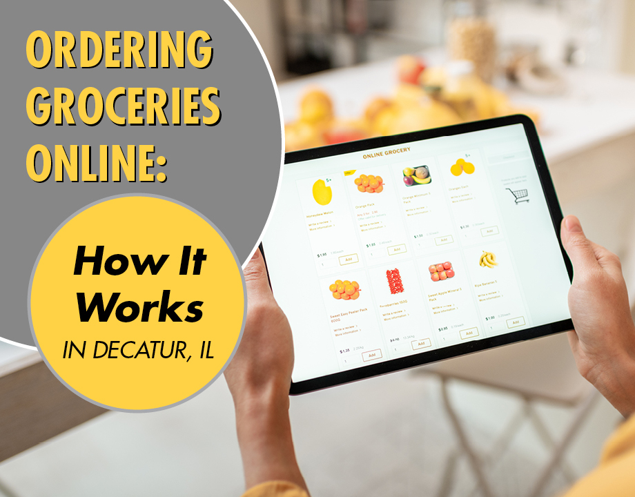Ordering Groceries Online: How It Works In Decatur, IL
