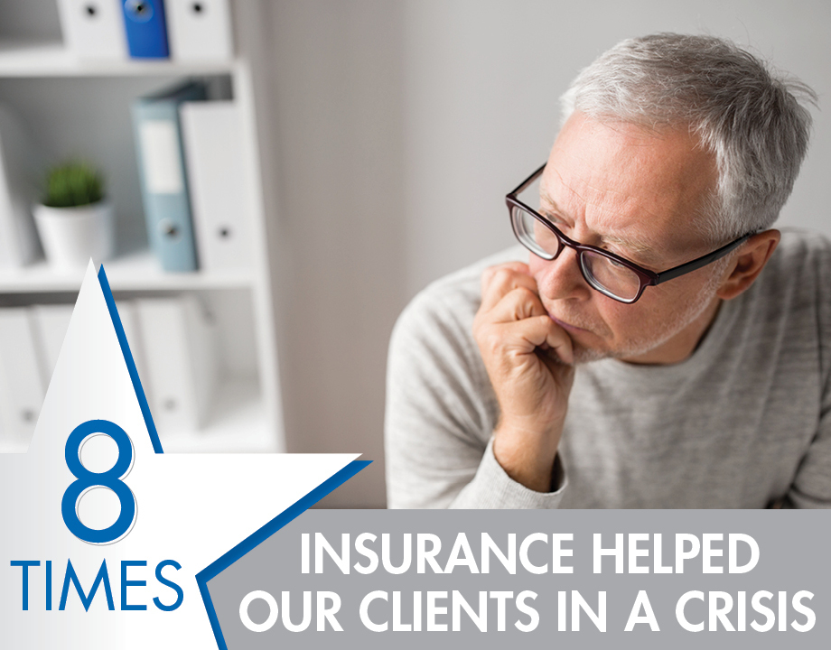 8 Times Insurance Helped Our Clients In a Crisis