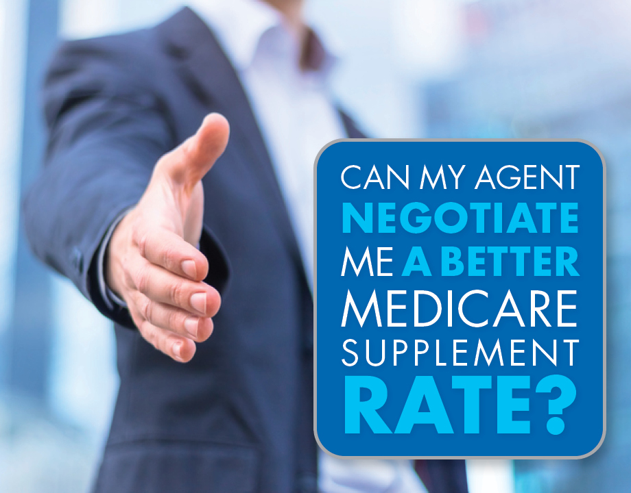 Can My Agent Negotiate Me a Better Medicare Supplement Rate?