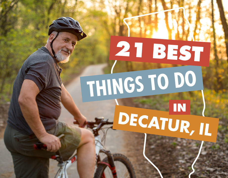 21 Best Things to Do In Decatur, IL