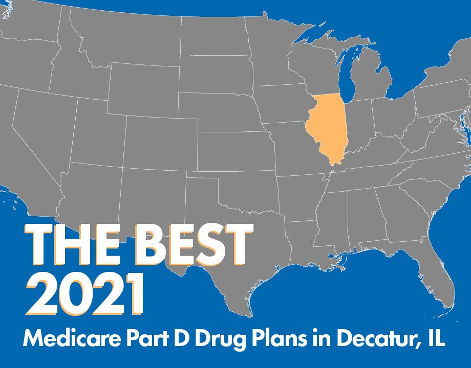The Best 2021 Medicare Part D Drug Plans in Decatur, IL
