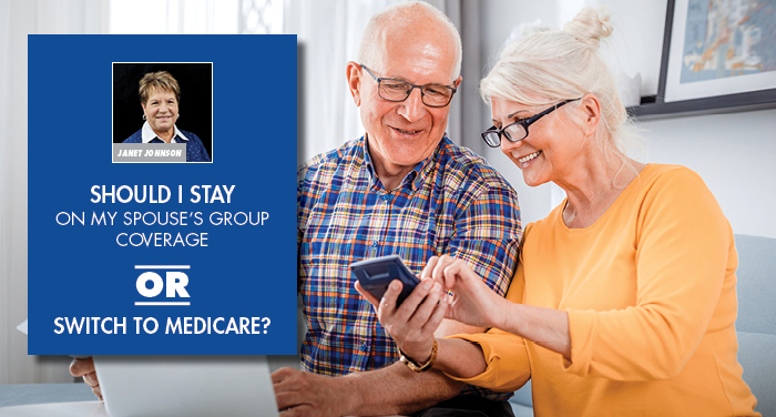 Should I Stay on My Spouse's Group Coverage or Switch to Medicare?