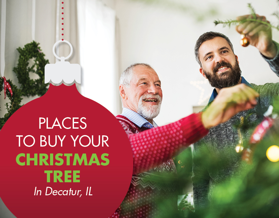 Places to Buy Your Christmas Tree In Decatur, IL