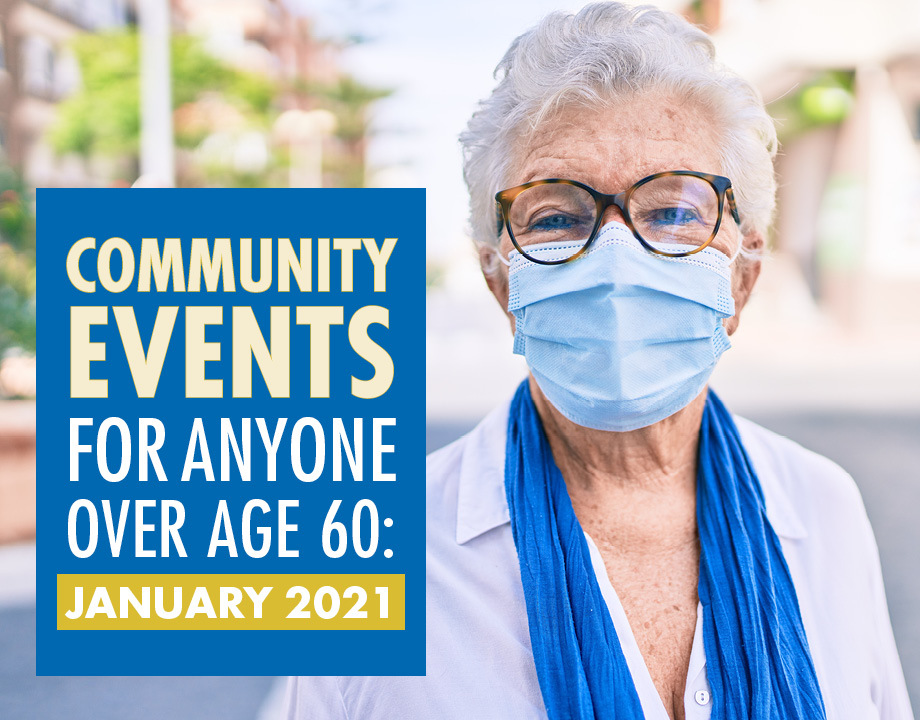 Community Events for Anyone Over Age 60: January 2021