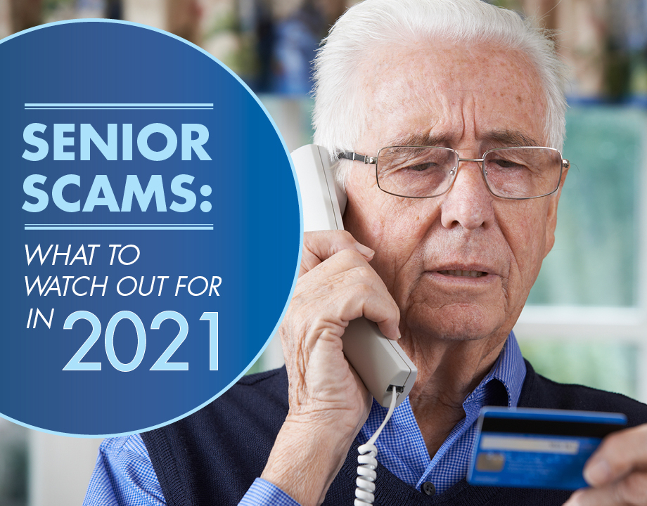 Senior Scams: What to Watch Out for in 2021