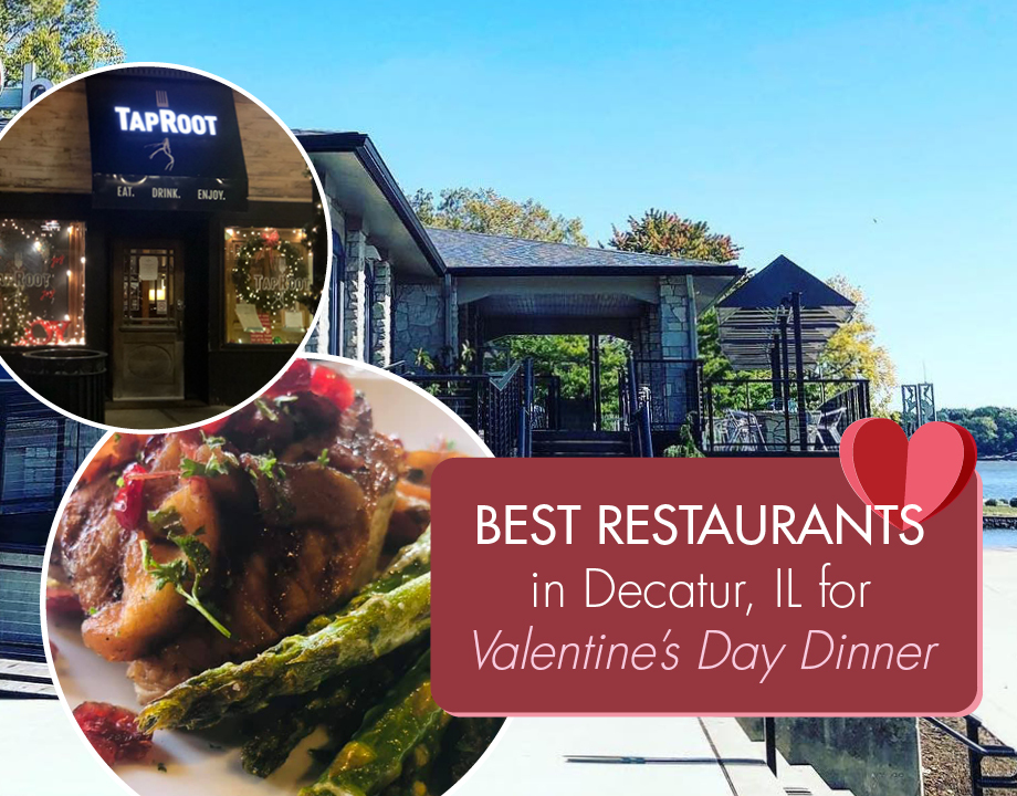 Best Restaurants in Decatur, IL for Valentine's Day Dinner
