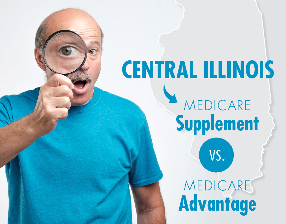 Central Illinois Medicare Supplement vs. Medicare Advantage