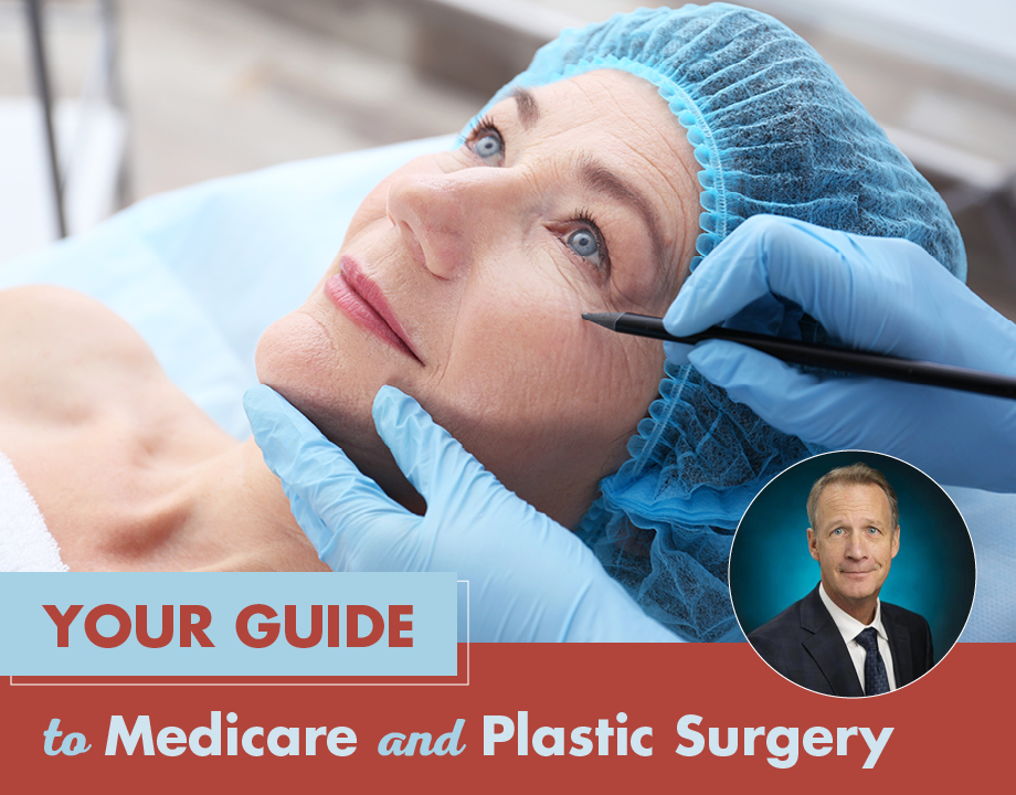 Your Guide to Medicare and Plastic Surgery