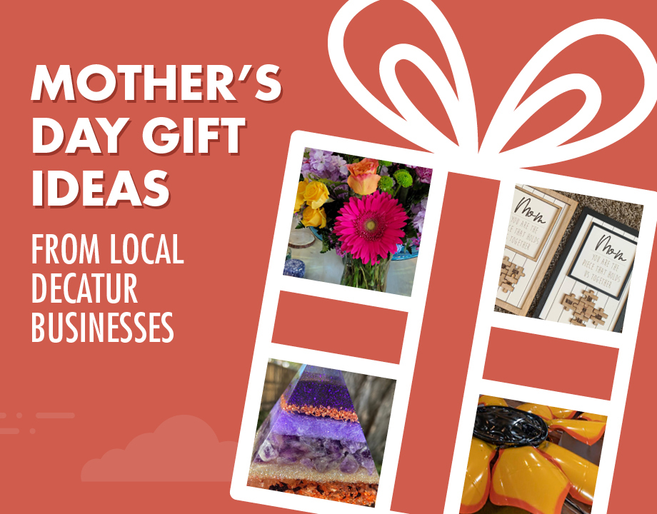 Mother's Day Gift Ideas From Local Decatur Businesses