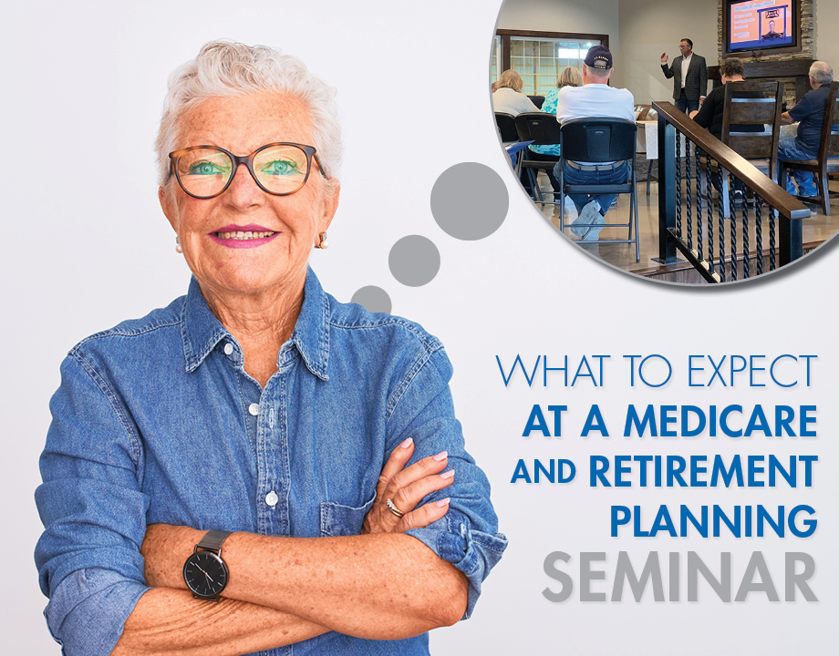 What to Expect at a Medicare and Retirement Planning Seminar