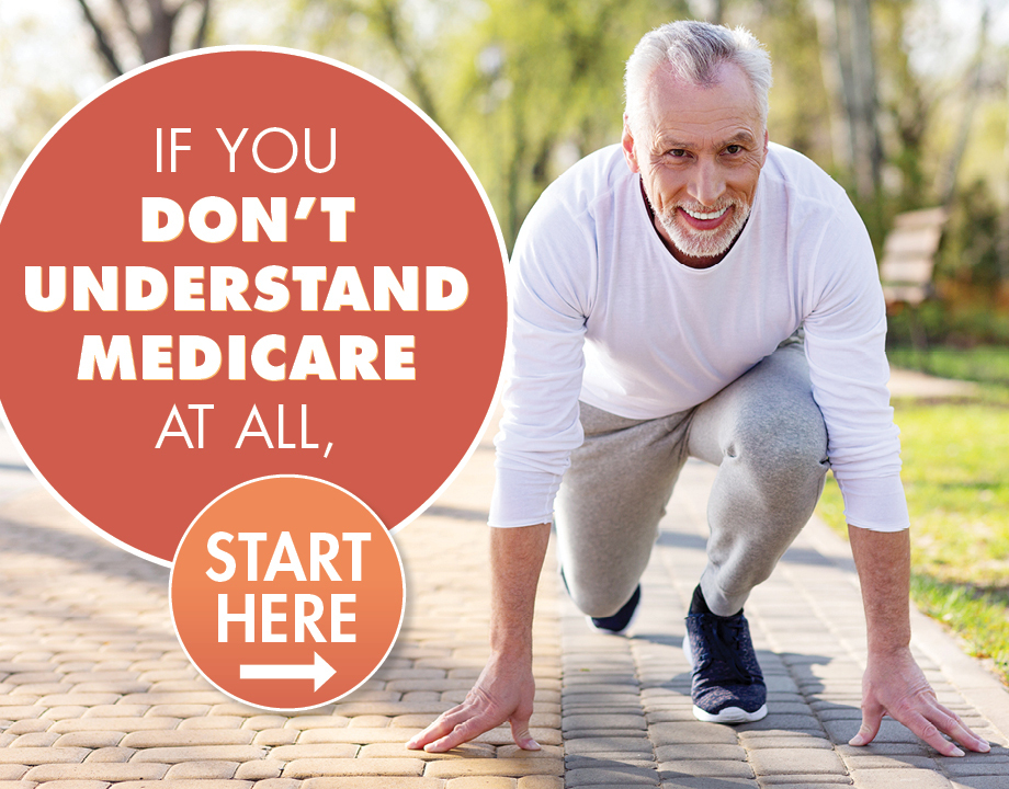 If You Don't Understand Medicare At All, Start Here