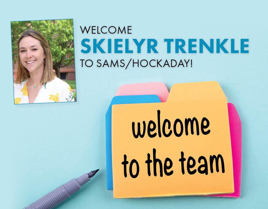 Welcome Skielyr Trenkle to Sams/Hockaday!