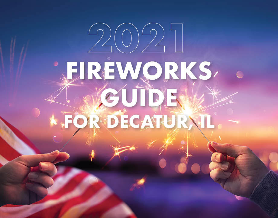 2021 Fireworks Guide for Decatur, IL