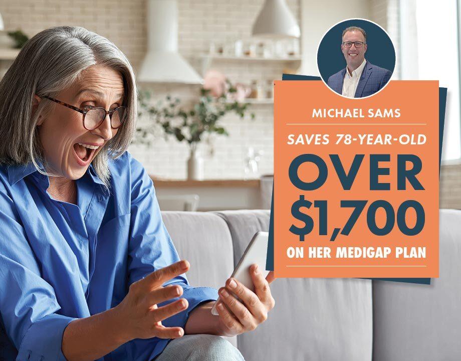 Michael Sams Saves 78-Year-Old Over $1,700 on Her Medigap Plan