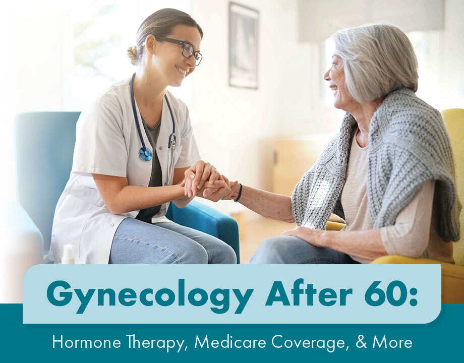 Gynecology After 60: Hormone Therapy, Medicare Coverage, & More