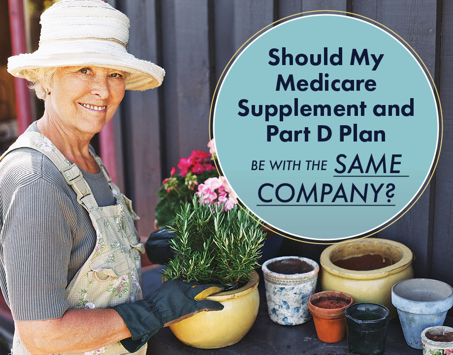 Should My Medicare Supplement and Part D Plan Be With the Same Company?