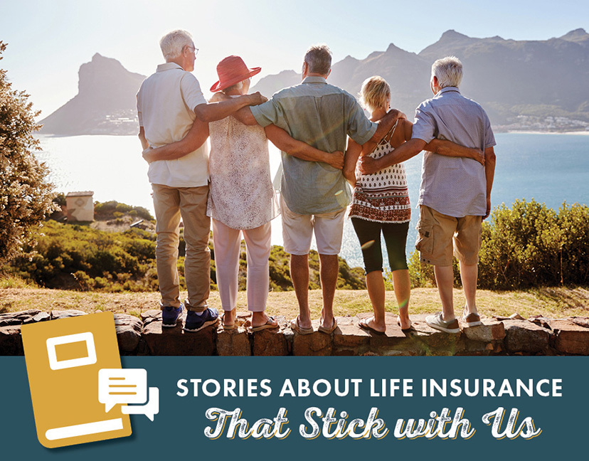 Stories About Life Insurance That Stick with Us