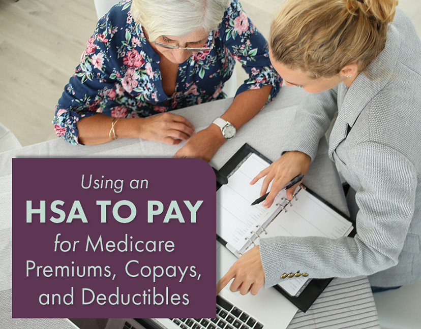 Using an HSA to Pay for Medicare Premiums, Copays, and Deductibles