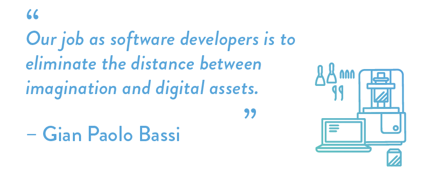 Our job as software developers is to eliminate the distance between imagination and digital assets.