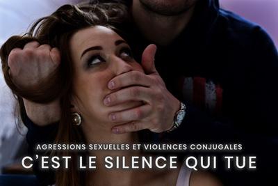 07- Agressions sexuelles et violences conjugales - C'est le silence qui tue