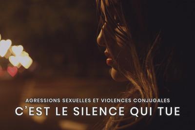 11- Agressions sexuelles et violences conjugales - C'est le silence qui tue