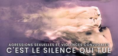 14- Agressions sexuelles et violences conjugales - C'est le silence qui tue