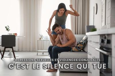 16- Agressions sexuelles et violences conjugales - C'est le silence qui tue