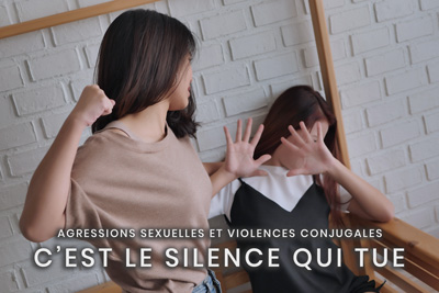 21- Agressions sexuelles et violences conjugales - C'est le silence qui tue