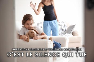 22- Agressions sexuelles et violences conjugales - C'est le silence qui tue
