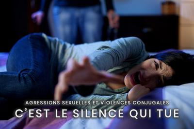 45- Agressions sexuelles et violences conjugales - C'est le silence qui tue