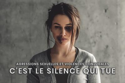 47- Agressions sexuelles et violences conjugales - C'est le silence qui tue
