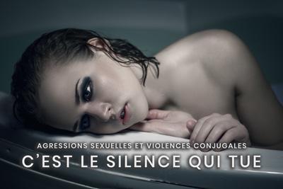 51- Agressions sexuelles et violences conjugales - C'est le silence qui tue