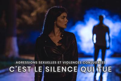 56- Agressions sexuelles et violences conjugales - C'est le silence qui tue