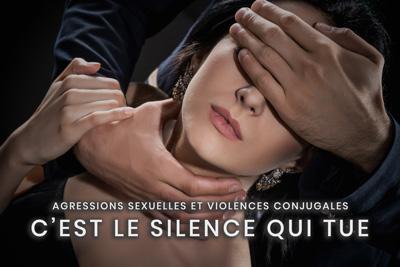 57- Agressions sexuelles et violences conjugales - C'est le silence qui tue