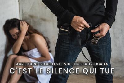 60- Agressions sexuelles et violences conjugales - C'est le silence qui tue