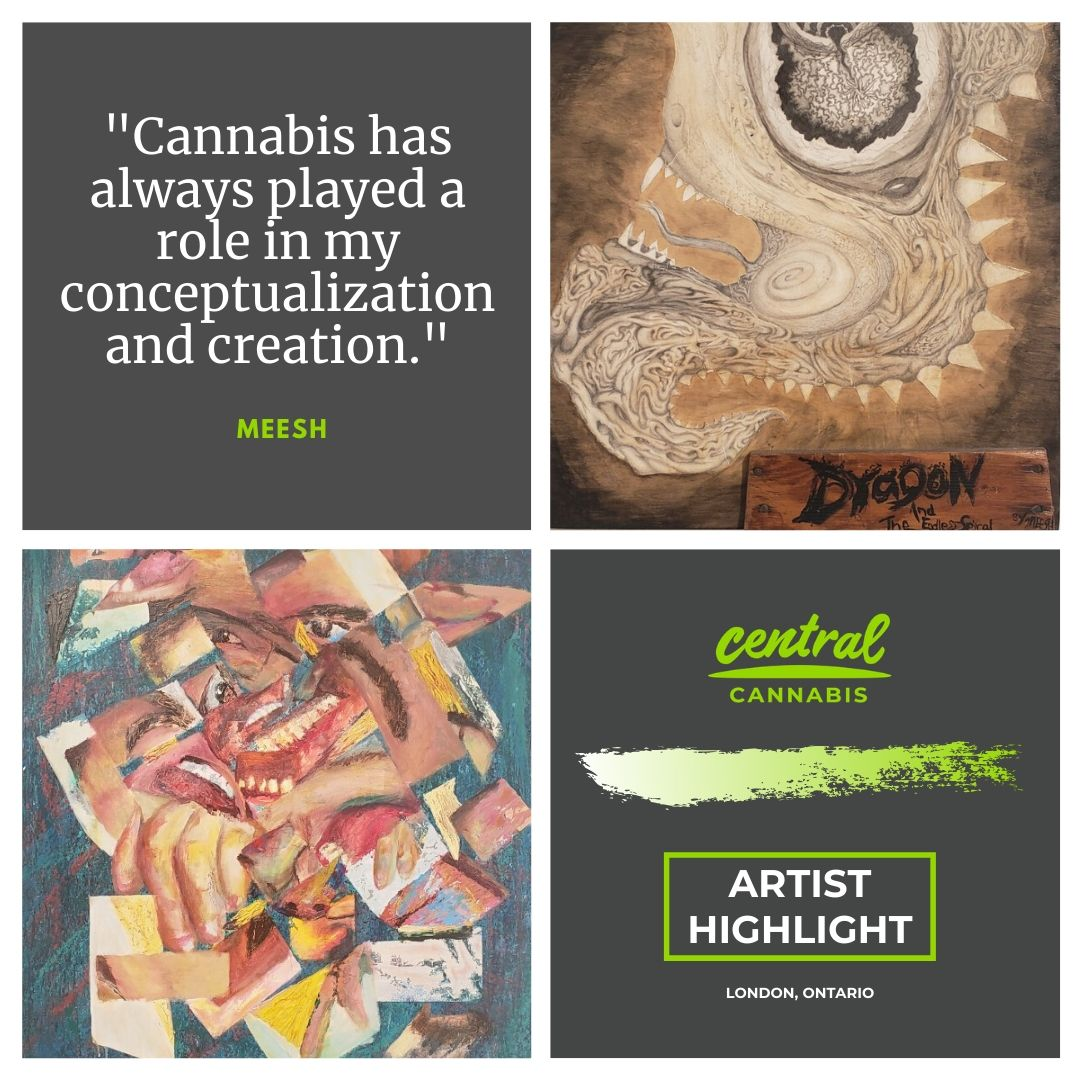 Cannabis has always played a role in my conceptualization and creation. ~Meesh