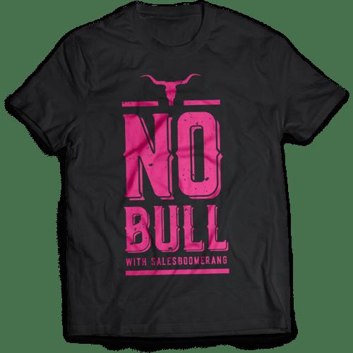 T-Shirt that says No Bull in Sales Boomerang