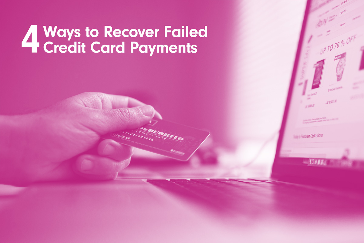 ways to recover failed credit card payments