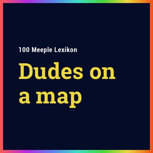 """Was ist ein """"Dudes on a Map"""" Spiel?"""