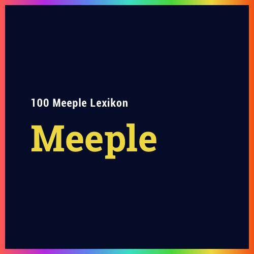 Was ist eigentlich ein Meeple?