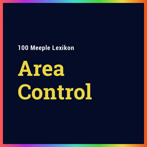 Was ist ein Area Control Spiel?