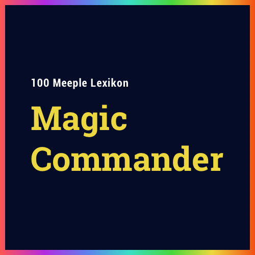 Was ist Magic the Gathering: Commander?