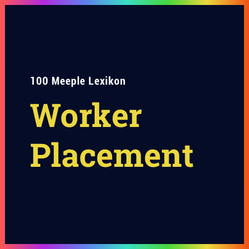 "Was ist ""Worker Placement""?"